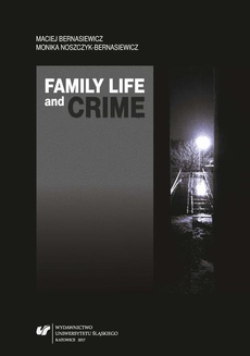 Family Life and Crime. Contemporary Research and Essays - 05 Crime as a subject of scientific analyses, chapters 12, 13