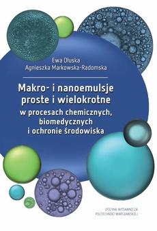 Makro- i nanoemulsje proste i wielokrotne w procesach chemicznych, biomedycznych i ochronie środowiska