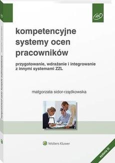 Kompetencyjne systemy ocen pracowników. Przygotowanie, wdrażanie i integrowanie z innymi systemami ZZL