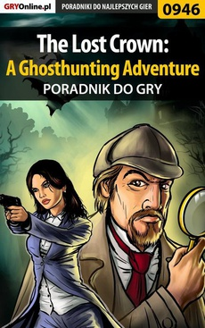 The Lost Crown: A Ghosthunting Adventure - poradnik do gry