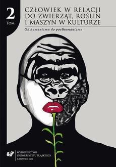 """Człowiek w relacji do zwierząt, roślin i maszyn w kulturze. T. 2: Od humanizmu do posthumanizmu - 04 Minerał – roślina – zwierzę – człowiek. Spirala """"kosmicznej ewolucji"""" w rosyjskim piśmiennictwie ezoterycznym początku XX wieku"""
