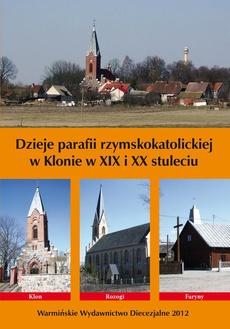 Dzieje parafii rzymskokatolickiej w Klonie w XIX i XX stuleciu