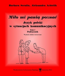 Miło mi panią poznać. Wyd. 7. rozszerz. (2 wolumeny) - 01 Miło mi panią poznać. Język polski w sytuacjach komunikacyjnych. Tom 1: Podręcznik