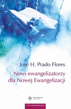 Nowi ewangelizatorzy dla Nowej Ewangelizacji