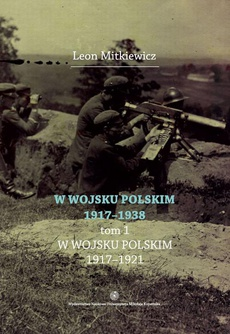 W Wojsku Polskim 1917-1938, t.1: W Wojsku Polskim 1917-1921