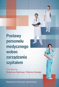 Postawy personelu medycznego wobec zarządzania szpitalem