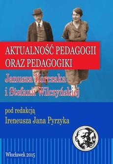 Aktualność pedagogii oraz pedagogiki Janusza Korczaka i Stefanii Wilczyńskiej