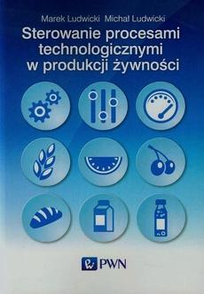 Sterowanie procesami technologicznymi w produkcji żywności