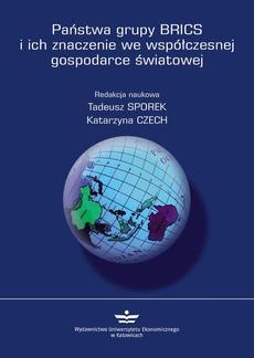Państwa grupy BRICS i ich znaczenie we współczesnej gospodarce światowej