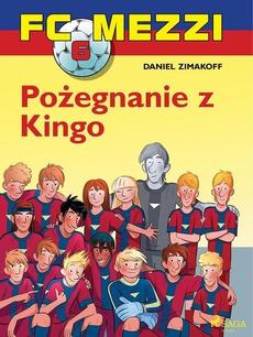 FC Mezzi 6 - Pożegnanie z Kingo