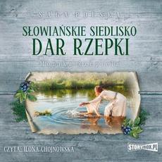 Słowiańskie siedlisko Tom 2 Dar Rzepki