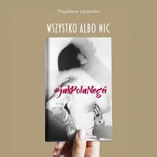 Wszystko albo nic. #jakPolaNegri