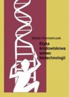Etyka środowiskowa wobec biotechnologii