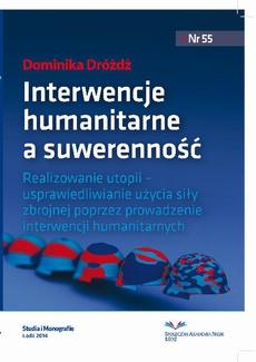 Interwencje humanitarne a suwerenność państwa. Realizowanie utopii − usprawiedliwianie użycia siły zbrojnej poprzez prowadzenie interwencji humanitarnych