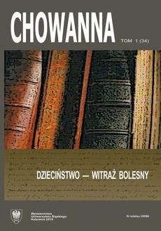 """""""Chowanna"""" 2010, R. 53 (66), T. 1 (34): Dzieciństwo – witraż bolesny"""
