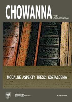 """""""Chowanna"""" 2009, R. 52 (65), Tom jubileuszowy: Modalne aspekty treści kształcenia"""