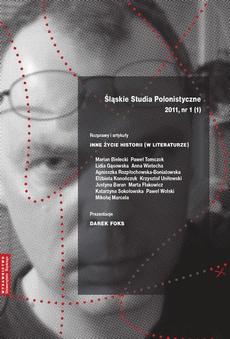 """""""Śląskie Studia Polonistyczne"""" 2011, nr 1 (1): Rozprawy i artykuły: Inne życie historii (w literaturze). Prezentacje: Darek Foks - 06 Historia na sprzedaż w """"Boskim Juliuszu"""" i """"Nazo poecie"""" Jacka Bocheńskiego"""