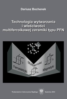 Technologia wytwarzania i właściwości multiferroikowej ceramiki typu PFN - 05 Rozdz. 8-9. Możliwości aplikacyjne ceramiki typu PFN; Podsumowanie; Literatura