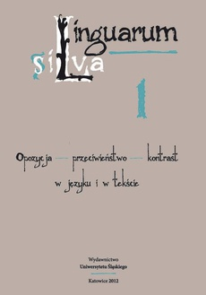 Linguarum silva. T. 1: Opozycja - przeciwieństwo - kontrast w języku i w tekście