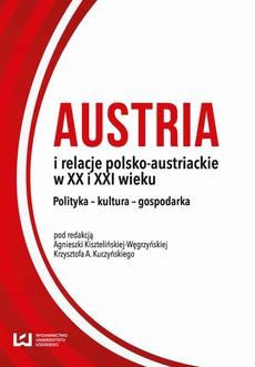 Austria i relacje polsko-austriackie w XX i XXI wieku