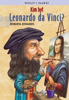 Kim był Leonardo da Vinci ?