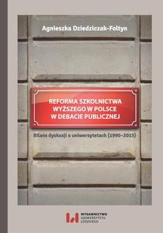 Reforma szkolnictwa wyższego w Polsce w debacie publicznej