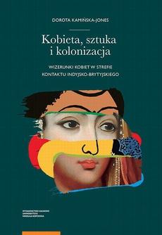 Kobieta, sztuka i kolonizacja. Wizerunki kobiet w strefie kontaktu indyjsko-brytyjskiego