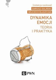 Dynamika emocji. Teoria i praktyka