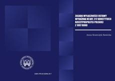 ZASADA WYŁĄCZNOŚCI USTAWY WYRAŻONA W ART. 217 KONSTYTUCJI RZECZPOSPOLITEJ POLSKIEJ Z 1997 R.