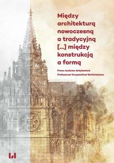 Między architekturą nowoczesną a tradycyjną (...) między konstrukcją a formą