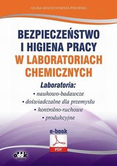 Bezpieczeństwo i higiena pracy w laboratoriach chemicznych. Laboratoria: naukowo-badawcze, doświadczalne dla przemysłu, kontrolno-ruchowe, produkcyjne