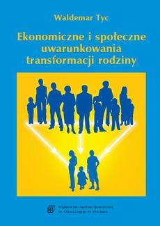 Ekonomiczne i społeczne uwarunkowania transformacji rodziny