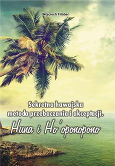 Sekretna hawajska metoda przebaczania i akceptacji