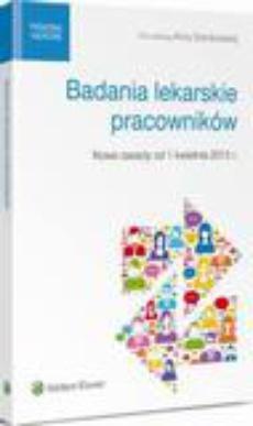 Badania lekarskie pracowników - nowe zasady od 1 kwietnia 2015 r.