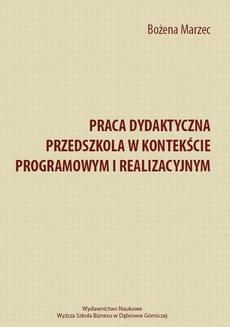 Praca dydaktyczna przedszkola w kontekście programowym i realizacyjnym