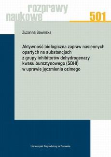 Aktywność biologiczna zapraw nasiennych opartych na substancjach z grupy inhibitorów dehydrogenazy kwasu bursztynowego (SDHI) w uprawie jęczmienia ozimego
