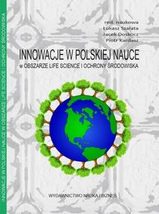 Innowacje w polskiej nauce w obszarze life science i ochrony środowiska