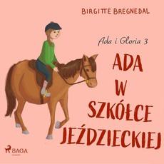Ada i Gloria 3: Ada w szkółce jeździeckiej