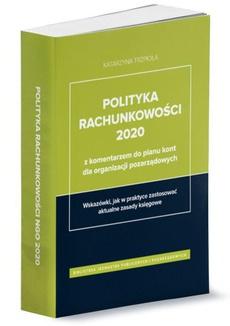 Polityka rachunkowości 2020 z komentarzem do planu kont dla organizacji pozarządowych