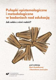 Pułapki epistemologiczne i metodologiczne w badaniach nad edukacją. Jak sobie z nimi radzić?