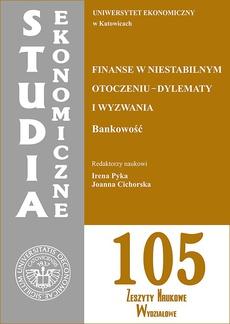 Finanse w niestabilnym otoczeniu - dylematy i wyzwania. Bankowość. SE 105
