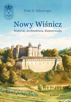 Nowy Wiśnicz - Historia, Architektura, Konserwacja