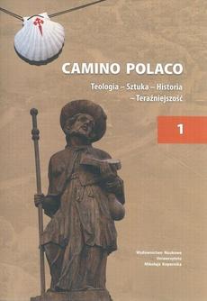 Camino Polaco. Teologia - Sztuka - Historia - Teraźniejszość. Tom 1