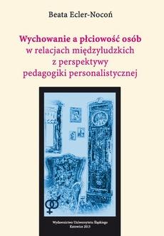 Wychowanie a płciowość osób w relacjach międzyludzkich z perspektywy pedagogiki personalistycznej - 02 Modele relacji między osobami różnej płci