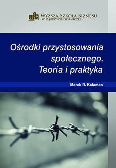 Ośrodki przystosowania społecznego. Teoria i praktyka - Zakłady specjalne dla recydywistów w Polsce i świecie
