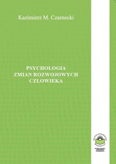 Psychologia zmian rozwojowych człowieka - NORMALNE I PATOLOGICZNE ZACHOWANIE CZŁOWIEKA JAKO PRZEJAW JEGO ZMIAN ROZWOJOWYCH