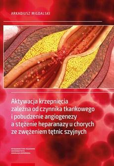 Aktywacja krzepnięcia zależna od czynnika tkankowego i pobudzenie angiogenezy a stężenie heparanazy u chorych ze zwężeniem tętnic szyjnych