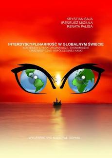 Interdyscyplinarność w globalnym świecie konteksty literaturoznawcze, ekonomiczne oraz medyczne współczesnej nauki