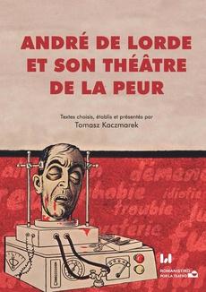 André de Lorde et son théâtre de la peur