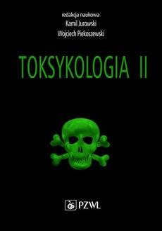 Toksykologia. TOM 2. Toksykologia szczegółowa i stosowana